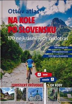 Obálka titulu Ottův atlas Na kole po Slovensku