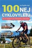 Obálka knihy 100 nej cyklovýletů na e-kolech po Moravě a Slezsku