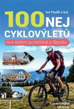 Obálka titulu 100 nej cyklovýletů na e-kolech po Moravě a Slezsku