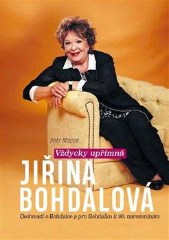 Obálka titulu Vždycky upřímná Jiřina Bohdalová