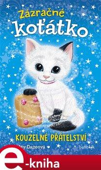 Zázračné koťátko - Kouzelné přátelství