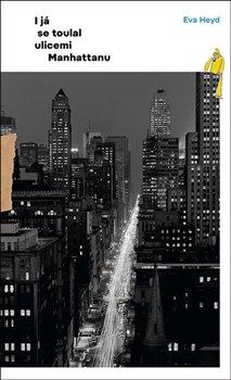Obálka titulu I já se toulal ulicemi Manhattanu