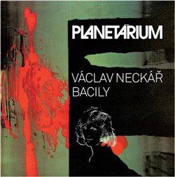 Planetárium - Bacily, Václav Neckář