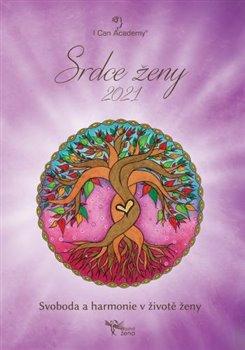 Srdce ženy 2021. Svoboda a harmonie v životě ženy - kolektiv autorů