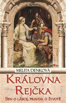 Královna Rejčka - Melita Denková
