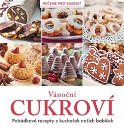 Obálka titulu Vánoční cukroví - Pohádkové recepty z kuchařek našich babiček