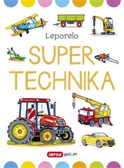 Obálka titulu Velké leporelo - Super technika
