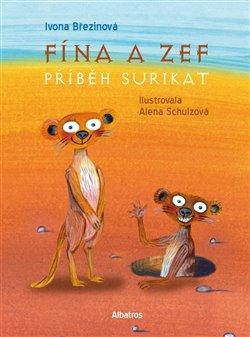 Obálka titulu Fína a Zef: Příběh surikat