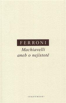 Obálka titulu Machiavelli aneb o nejistotě