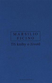 Obálka titulu Tři knihy o životě