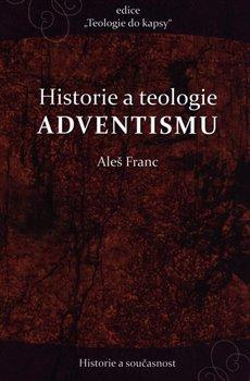 Obálka titulu Historie a teologie advenstismu