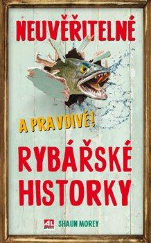 Obálka titulu Neuvěřitelné a pravdivé rybářské historky