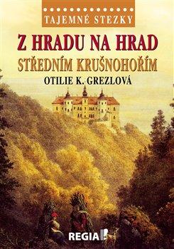 Obálka titulu Tajemné stezky - Z hradu na hrad středním Krušnohořím