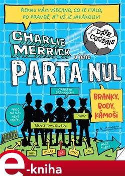 Charlie Merrick a jeho parta nul: Branky, body, kámoši