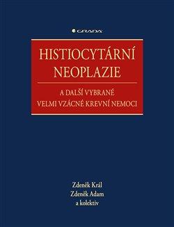 Obálka titulu Histiocytární neoplazie a další vybrané velmi vzácné krevní nemoci