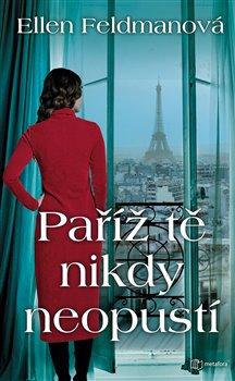 Obálka titulu Paříž tě nikdy neopustí