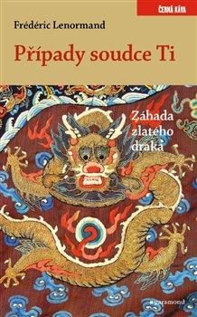 Obálka titulu Případy soudce Ti. Záhada zlatého draka