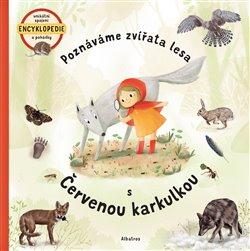 Obálka titulu Poznáváme zvířata lesa s Červenou karkulkou