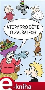 Obálka titulu Vtipy pro děti o zvířatech