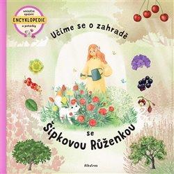 Obálka titulu Učíme se o zahradě se Šípkovou Růženkou