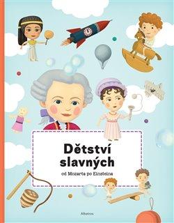 Obálka titulu Dětství slavných od Mozarta po Einsteina