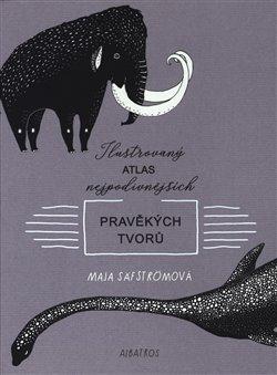 Obálka titulu Ilustrovaný atlas nejpodivnějších pravěkých tvorů