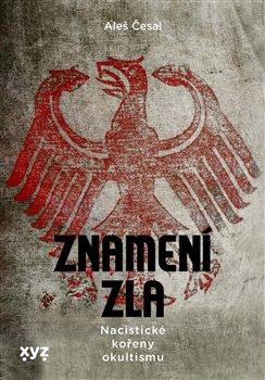 Obálka titulu Znamení zla: nacistické kořeny okultismu
