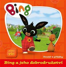 Obálka titulu Bing a jeho dobrodružství