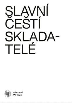 Obálka titulu Slavní čeští skladatelé