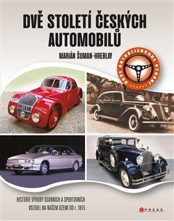 Obálka titulu Dvě století českých automobilů