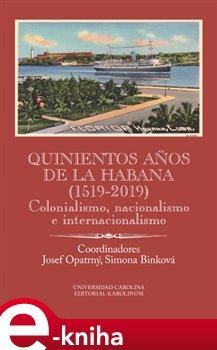 Obálka titulu Quinientos anos de La Habana (1519-2019)