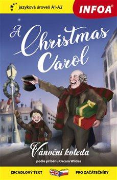 Obálka titulu Četba pro začátečníky - A Christmas Carol (Vánoční koleda) - (A1-A2)