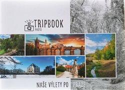 Obálka titulu TripBook Photo - Naše výlety po Praze