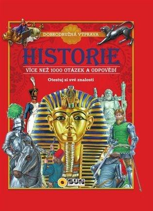 HISTORIE-VÍCE JAK 1000 OTÁZEK A ODPOVĚDÍ