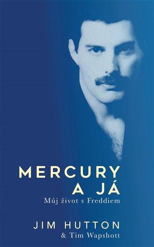 MERCURY A JÁ-MŮJ ŽIVOT S FREDDIEM