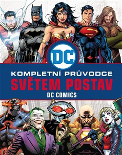 Obálka titulu DC COMICS: Kompletní průvodce světem postav