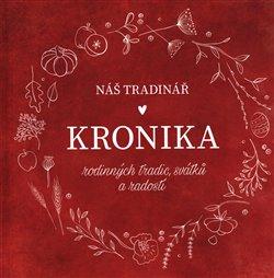 Obálka titulu Náš Tradinář - Kronika rodinných tradic, svátků a radostí