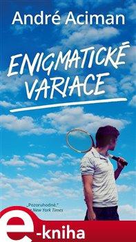 Enigmatické variace - André Aciman