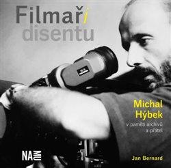 Obálka titulu Filmaři disentu – Michal Hýbek v paměti archivů a přátel