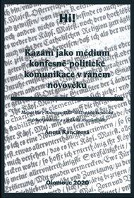 Kázání jako médium konfesně-politické komunikace v raném novověku