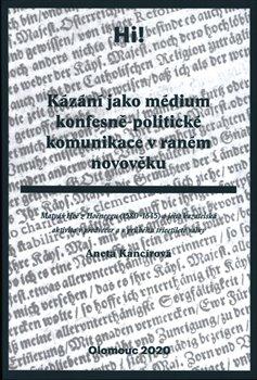 Obálka titulu Kázání jako médium konfesně-politické komunikace v raném novověku