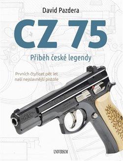 Obálka titulu CZ 75 – Příběh české legendy