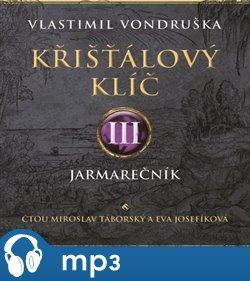 Obálka titulu Křišťálový klíč III. - Jarmarečník