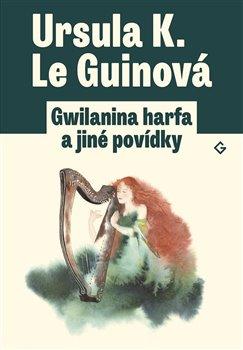 Obálka titulu Gwilanina harfa a jiné povídky