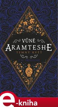 Obálka titulu Vůně Aramteshe - Temný květ
