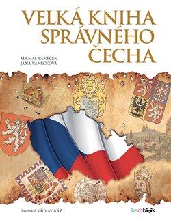 Obálka titulu Velká kniha správného Čecha