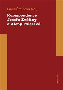 Obálka titulu Korespondence Josefa Zvěřiny a Aleny Falerské (1971-1975)