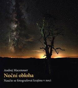 Obálka titulu Noční obloha – Naučte se fotografovat krajinu v noci