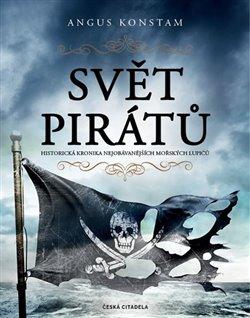 Obálka titulu Svět pirátů - Historická kronika nejobávanějších mořských lupičů