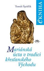 Mariánská úcta v tradici křesťanského Východu